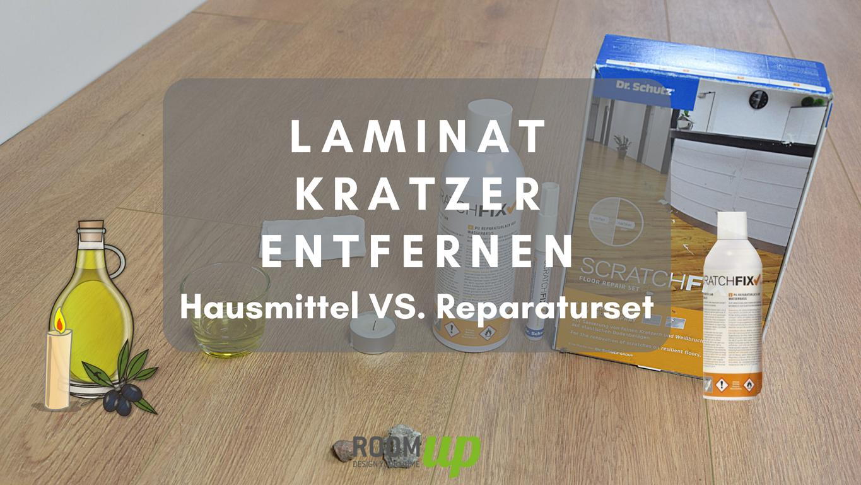Laminat Kratzer entfernen - Hausmittel vs. Repair-Set
