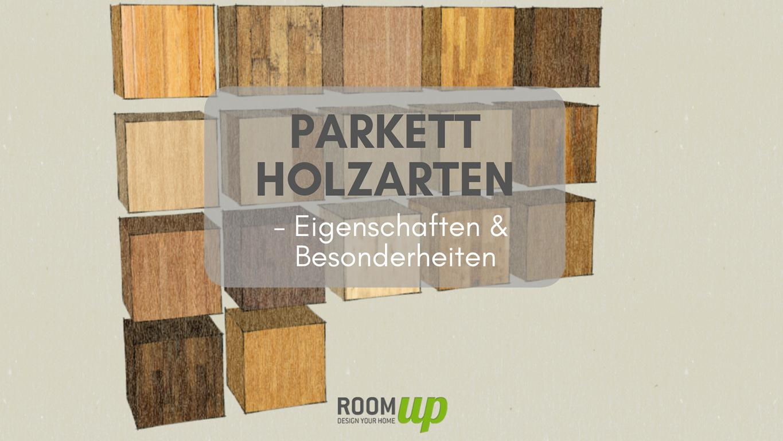Parkett Holzarten - Eigenschaften und Besonderheiten