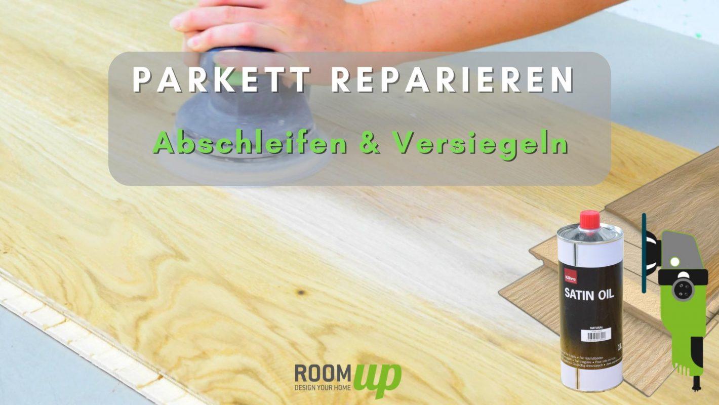 Parkett reparieren - Abschleifen & Versiegeln   Room Up