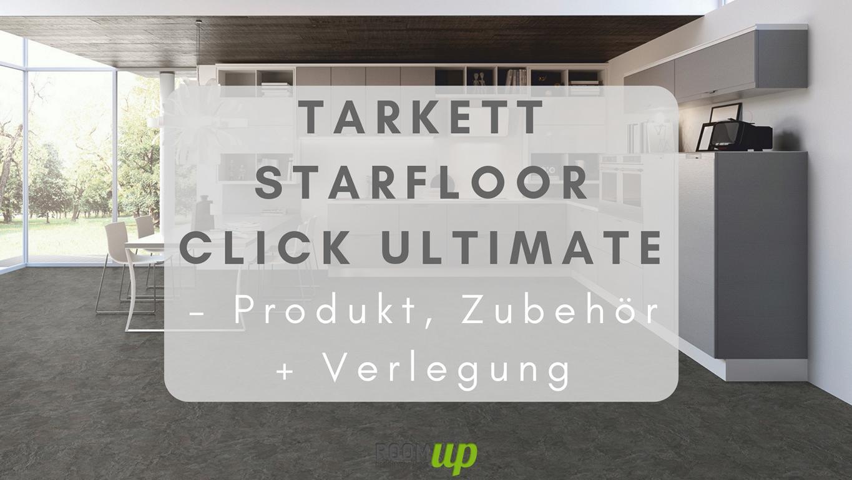 TARKETT Starfloor Click Ultimate - Produkt, Zubehör + Verlegung