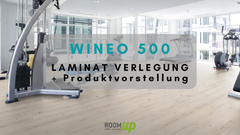 WINEO 500 Laminat verlegen & Produktvorstellung